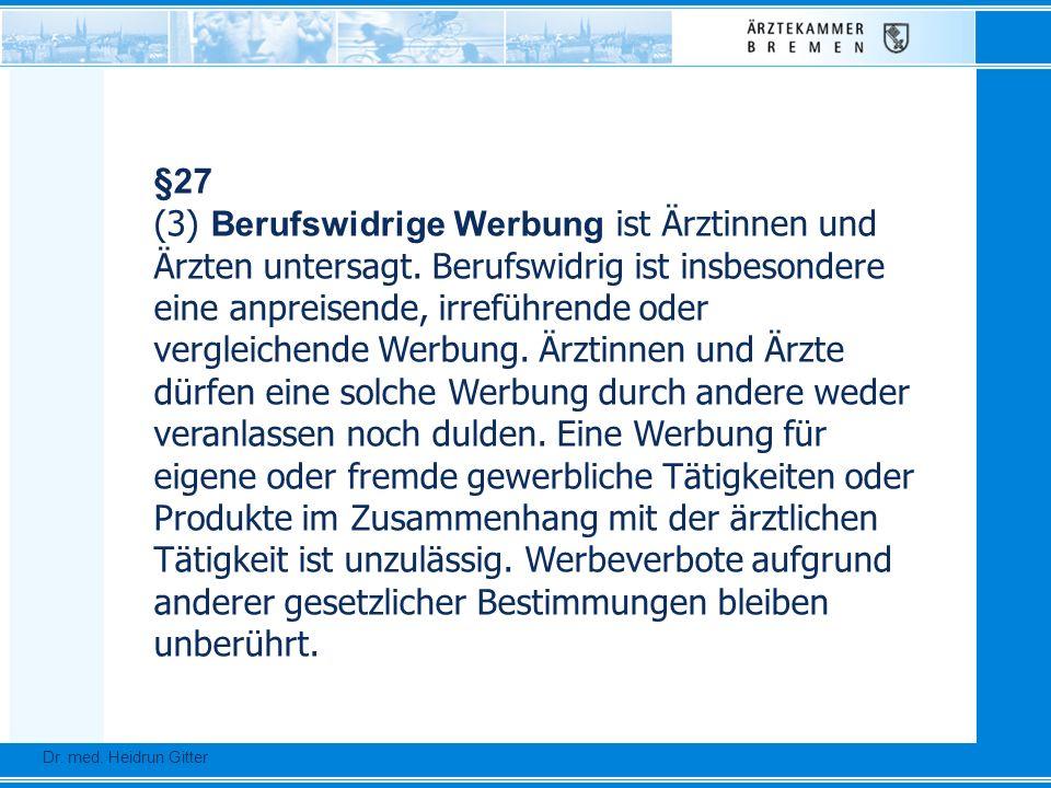 §27 (3) Berufswidrige Werbung ist Ärztinnen und Ärzten untersagt. Berufswidrig ist insbesondere eine anpreisende, irreführende oder vergleichende Werb