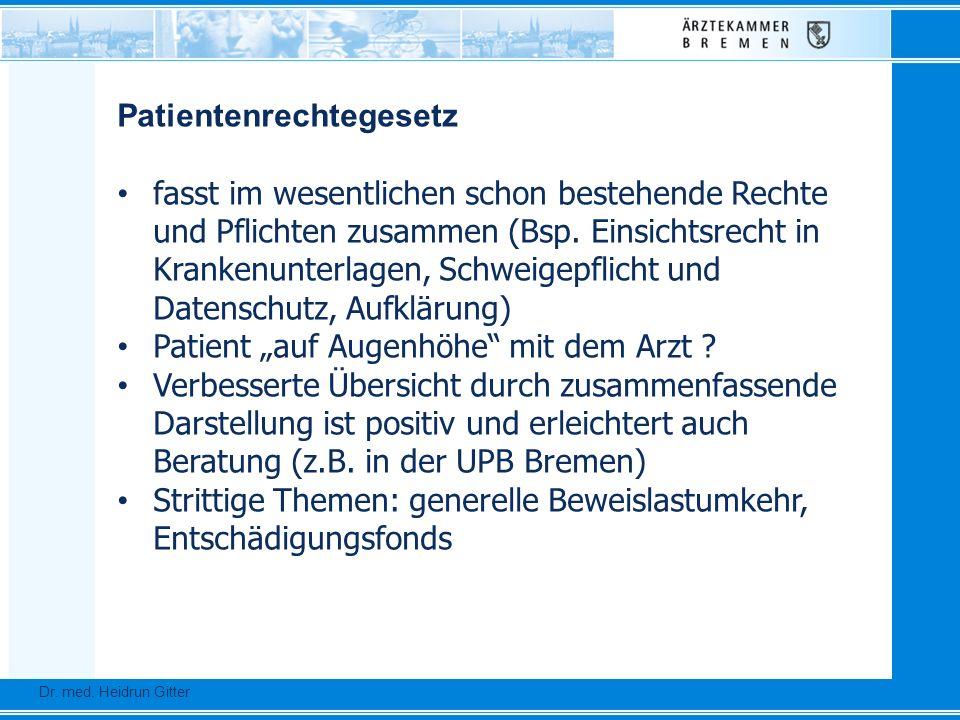 Dr. Ursula Auerswald :: Vizepräsidentin der Bundesärztekammer Dr. med. Heidrun Gitter Patientenrechtegesetz fasst im wesentlichen schon bestehende Rec