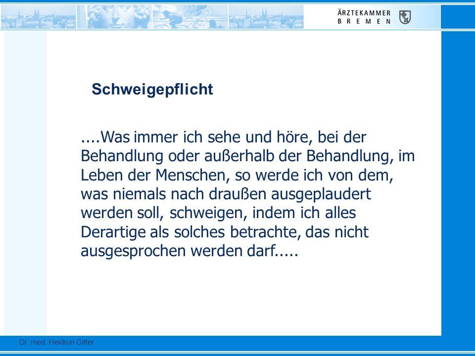 Dr. Ursula Auerswald :: Vizepräsidentin der Bundesärztekammer Dr. med. Heidrun Gitter....Was immer ich sehe und höre, bei der Behandlung oder außerhal