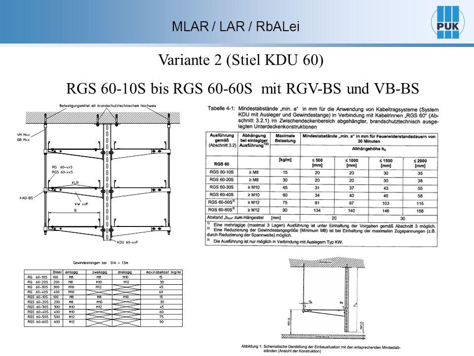MLAR / LAR / RbALei Variante 2 (Stiel KDU 60) RGS 60-10S bis RGS 60-60S mit RGV-BS und VB-BS