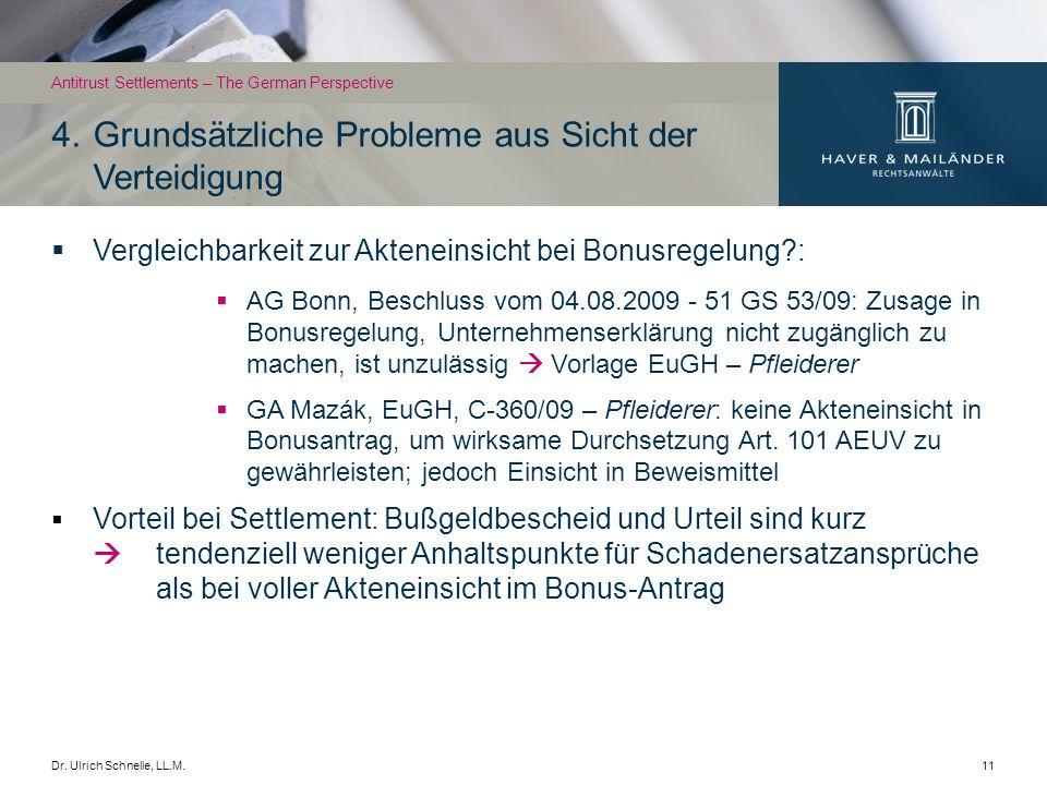 Dr. Ulrich Schnelle, LL.M.11 Vergleichbarkeit zur Akteneinsicht bei Bonusregelung?: AG Bonn, Beschluss vom 04.08.2009 - 51 GS 53/09: Zusage in Bonusre