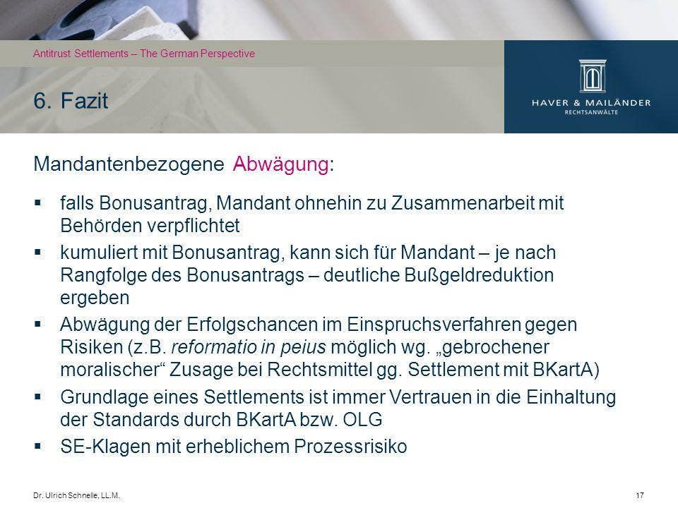Dr. Ulrich Schnelle, LL.M.17 Mandantenbezogene Abwägung: falls Bonusantrag, Mandant ohnehin zu Zusammenarbeit mit Behörden verpflichtet kumuliert mit