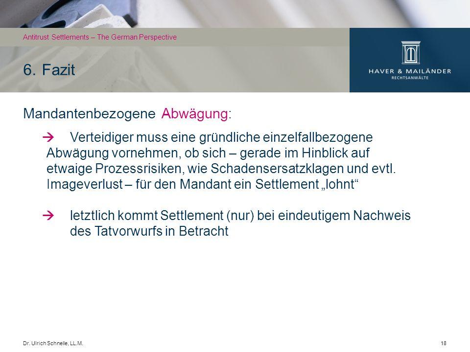 Dr. Ulrich Schnelle, LL.M.18 Mandantenbezogene Abwägung : Verteidiger muss eine gründliche einzelfallbezogene Abwägung vornehmen, ob sich – gerade im