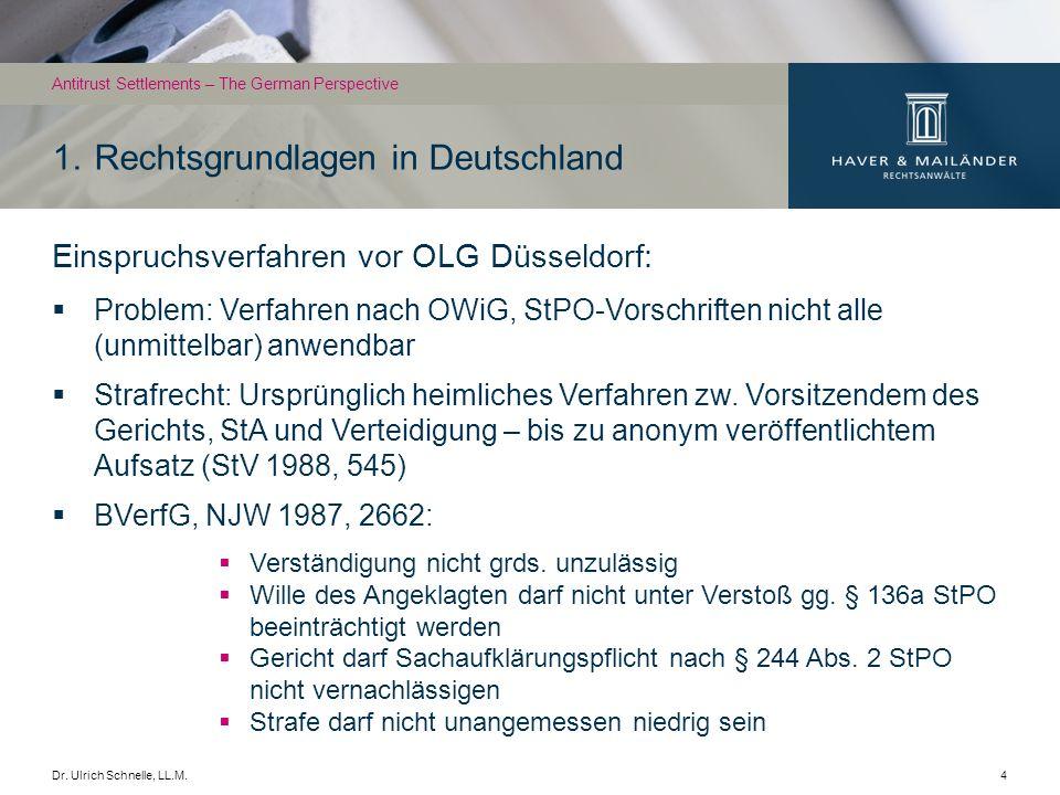 Dr.Ulrich Schnelle, LL.M.5 seit BGHSt 43, 195 u.
