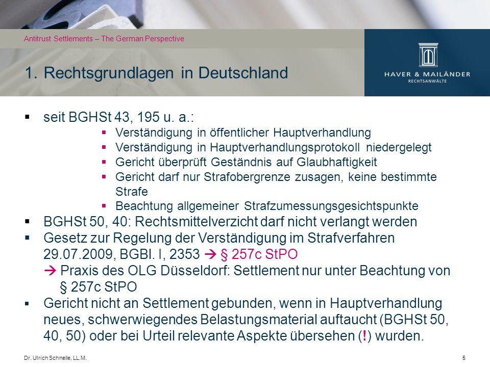 Dr. Ulrich Schnelle, LL.M.5 seit BGHSt 43, 195 u. a.: Verständigung in öffentlicher Hauptverhandlung Verständigung in Hauptverhandlungsprotokoll niede