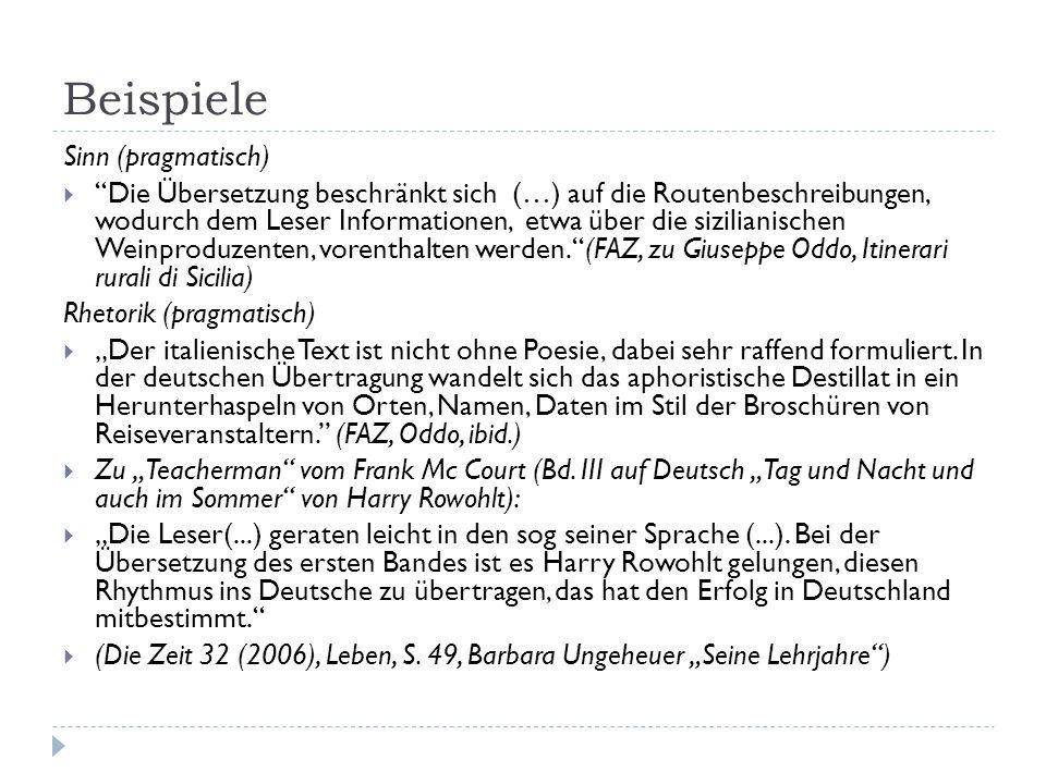 Beispiele Sinn (pragmatisch) Die Übersetzung beschränkt sich (…) auf die Routenbeschreibungen, wodurch dem Leser Informationen, etwa über die sizilian