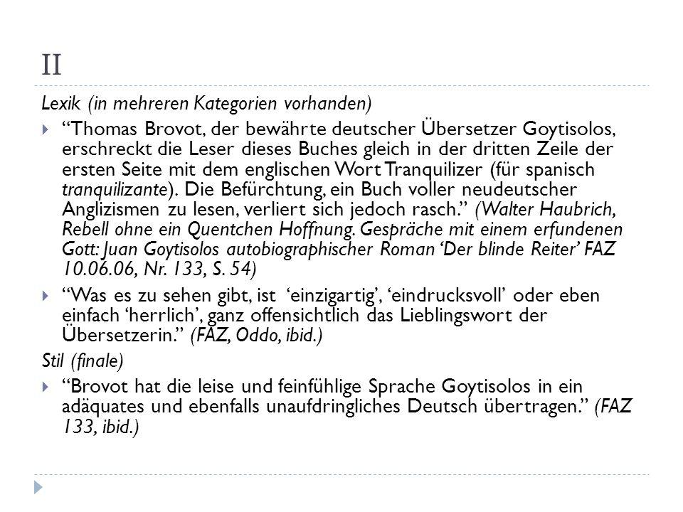 II Lexik (in mehreren Kategorien vorhanden) Thomas Brovot, der bewährte deutscher Übersetzer Goytisolos, erschreckt die Leser dieses Buches gleich in