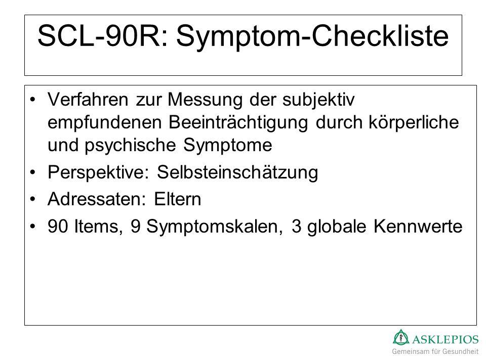 SCL-90R: Symptom-Checkliste Verfahren zur Messung der subjektiv empfundenen Beeinträchtigung durch körperliche und psychische Symptome Perspektive: Se