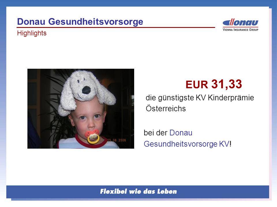 EUR 31,33 die günstigste KV Kinderprämie Österreichs bei der Donau Gesundheitsvorsorge KV! Donau Gesundheitsvorsorge Highlights