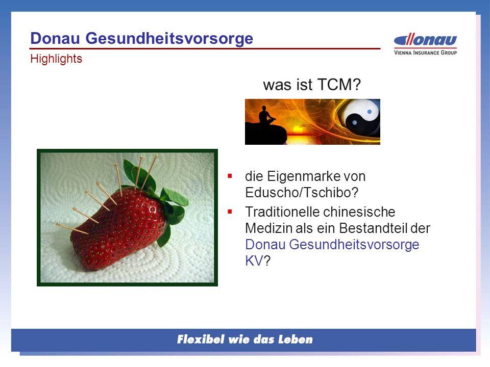 was ist TCM? die Eigenmarke von Eduscho/Tschibo? Traditionelle chinesische Medizin als ein Bestandteil der Donau Gesundheitsvorsorge KV? Donau Gesundh