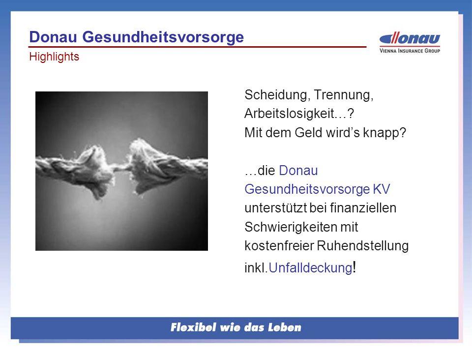 Scheidung, Trennung, Arbeitslosigkeit…? Mit dem Geld wirds knapp? …die Donau Gesundheitsvorsorge KV unterstützt bei finanziellen Schwierigkeiten mit k