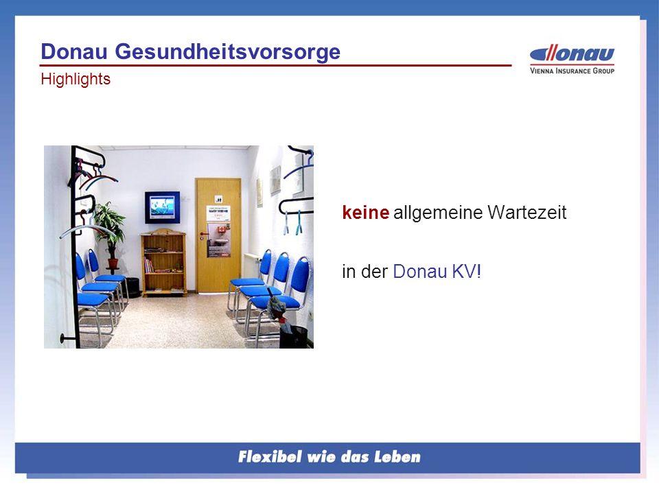 keine allgemeine Wartezeit in der Donau KV! Donau Gesundheitsvorsorge Highlights