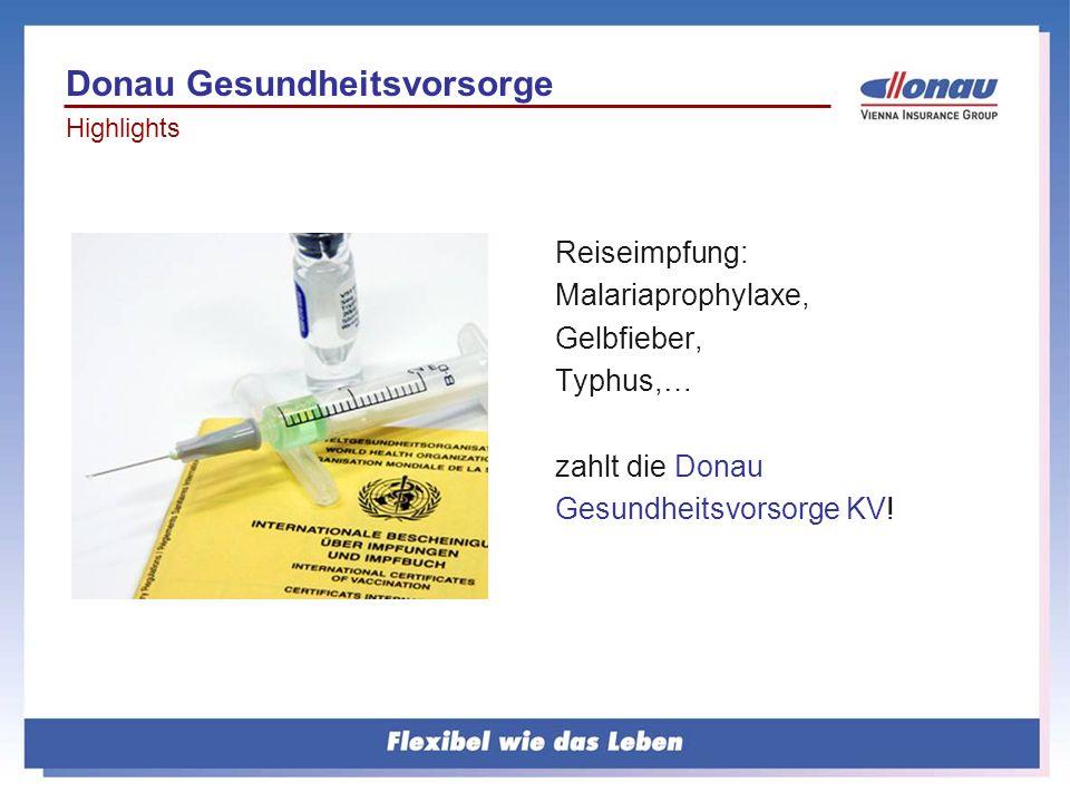 Reiseimpfung: Malariaprophylaxe, Gelbfieber, Typhus,… zahlt die Donau Gesundheitsvorsorge KV! Donau Gesundheitsvorsorge Highlights