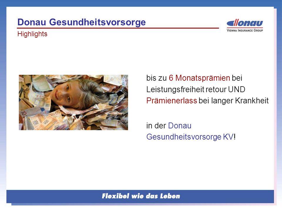 bis zu 6 Monatsprämien bei Leistungsfreiheit retour UND Prämienerlass bei langer Krankheit in der Donau Gesundheitsvorsorge KV! Donau Gesundheitsvorso