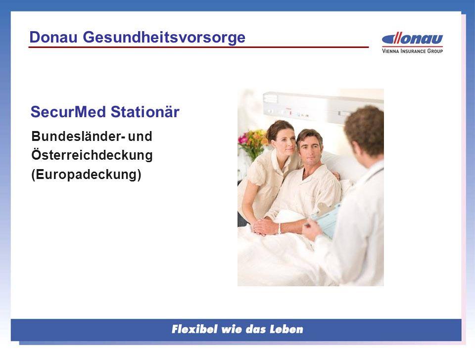 Bundesländer- und Österreichdeckung (Europadeckung) SecurMed Stationär Donau Gesundheitsvorsorge