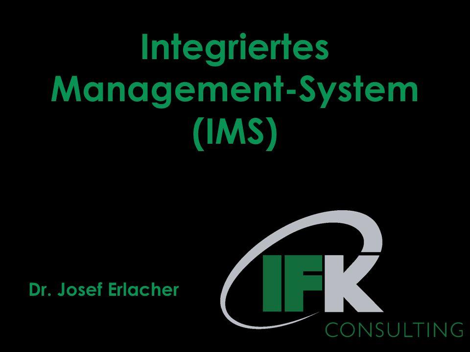 Integriertes Management-System (IMS) Dr. Josef Erlacher