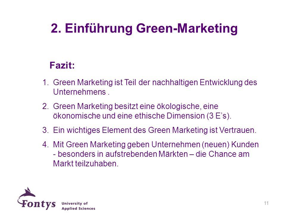 11 1.Green Marketing ist Teil der nachhaltigen Entwicklung des Unternehmens. 2.Green Marketing besitzt eine ökologische, eine ökonomische und eine eth
