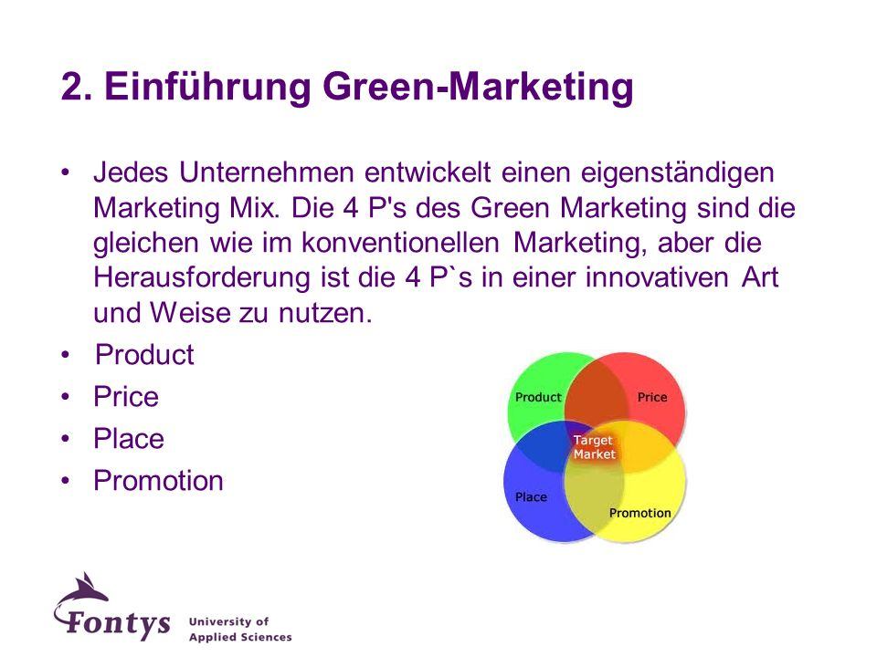 Jedes Unternehmen entwickelt einen eigenständigen Marketing Mix. Die 4 P's des Green Marketing sind die gleichen wie im konventionellen Marketing, abe