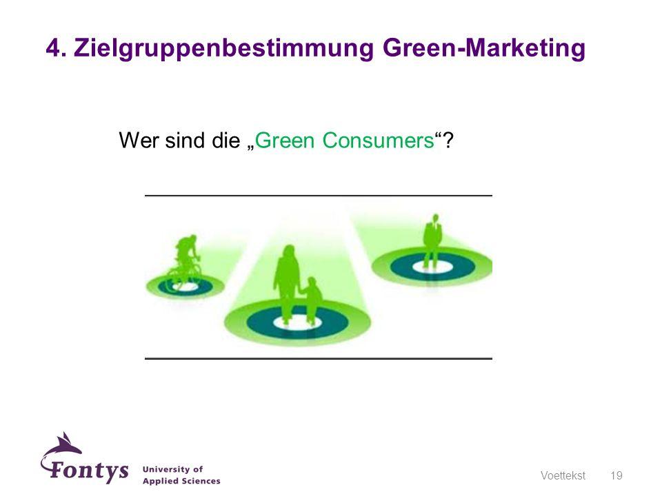 Voettekst19 Wer sind die Green Consumers? 4. Zielgruppenbestimmung Green-Marketing