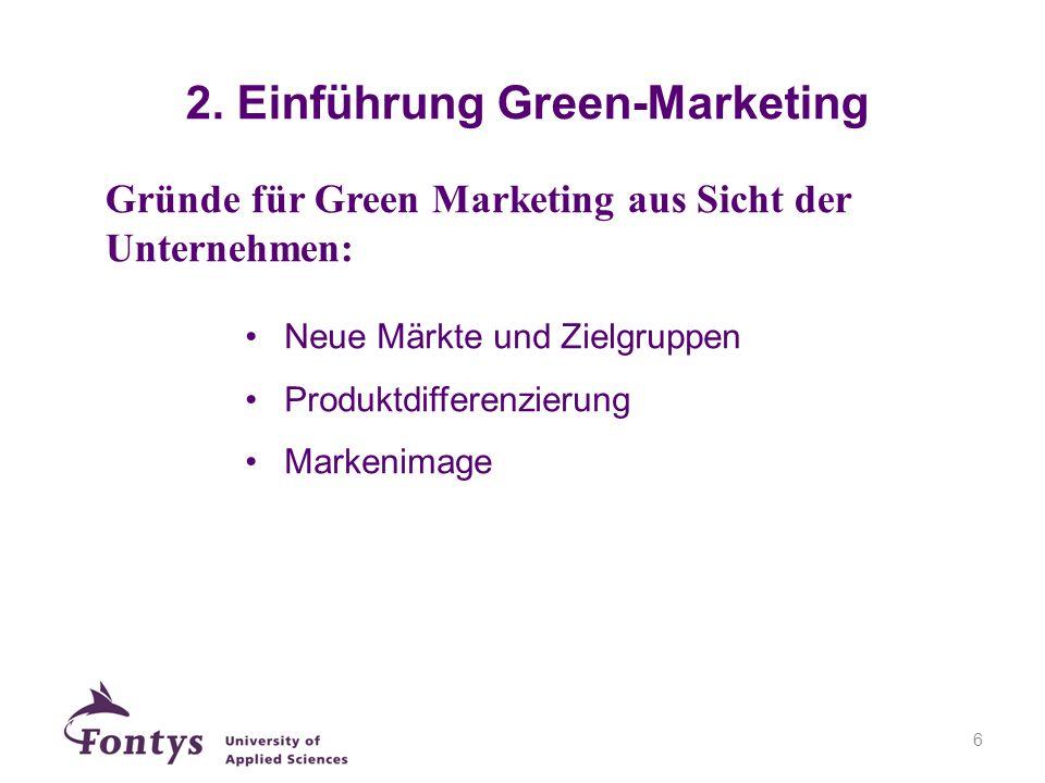 7 1.Green- Marketing ist mehr als die Anwendung des Marketing- Mixes auf nachhaltige Produkte.