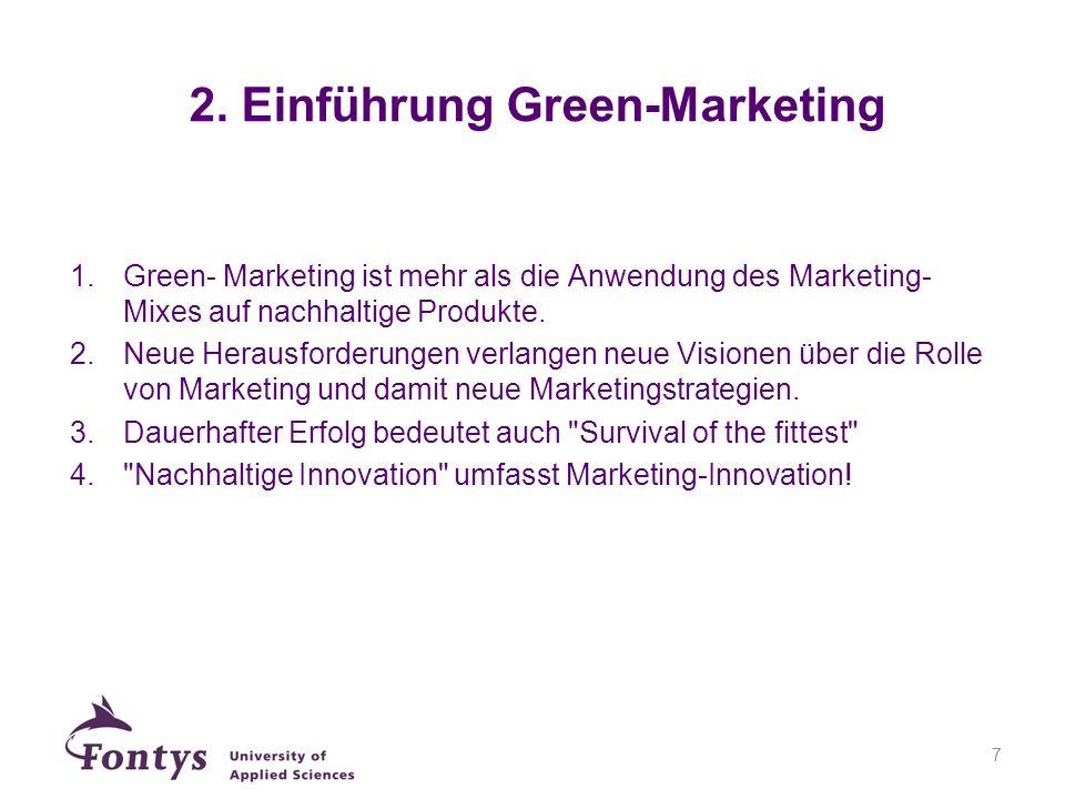Traditionelles MarketingGreen-Marketing Kurzfristig orientiertLangfristig orientiert -One-way Kommunikation mit dem Ziel die Kunden zu beeinflussen Ziel: maximaler Umsatz -Orientierung an Bedarf und Bedürfnisse der Kunden.