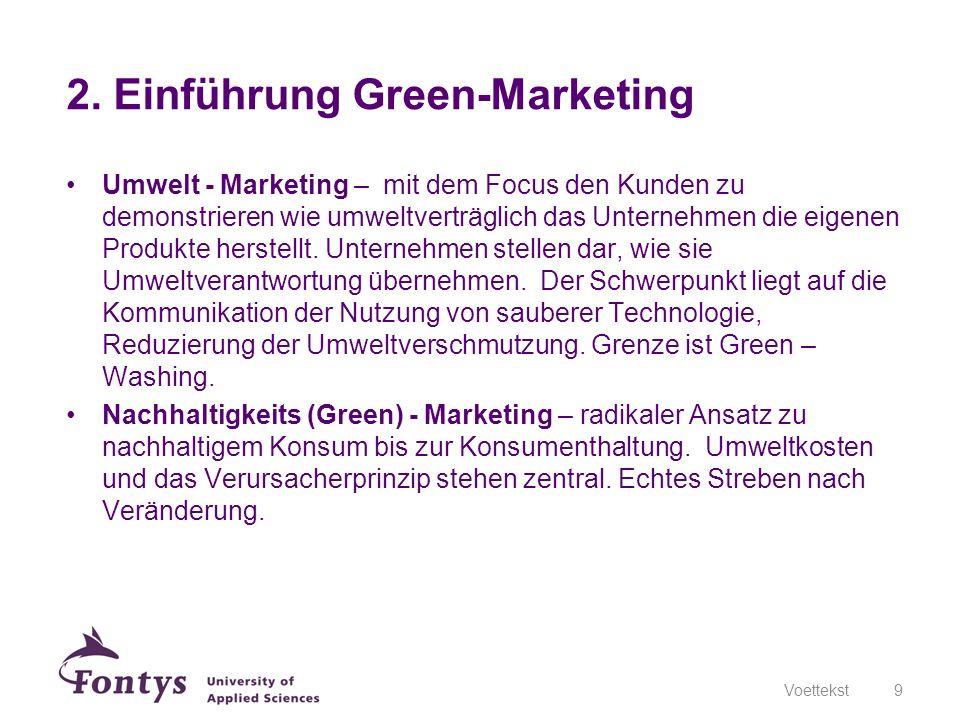 Umwelt - Marketing – mit dem Focus den Kunden zu demonstrieren wie umweltverträglich das Unternehmen die eigenen Produkte herstellt. Unternehmen stell