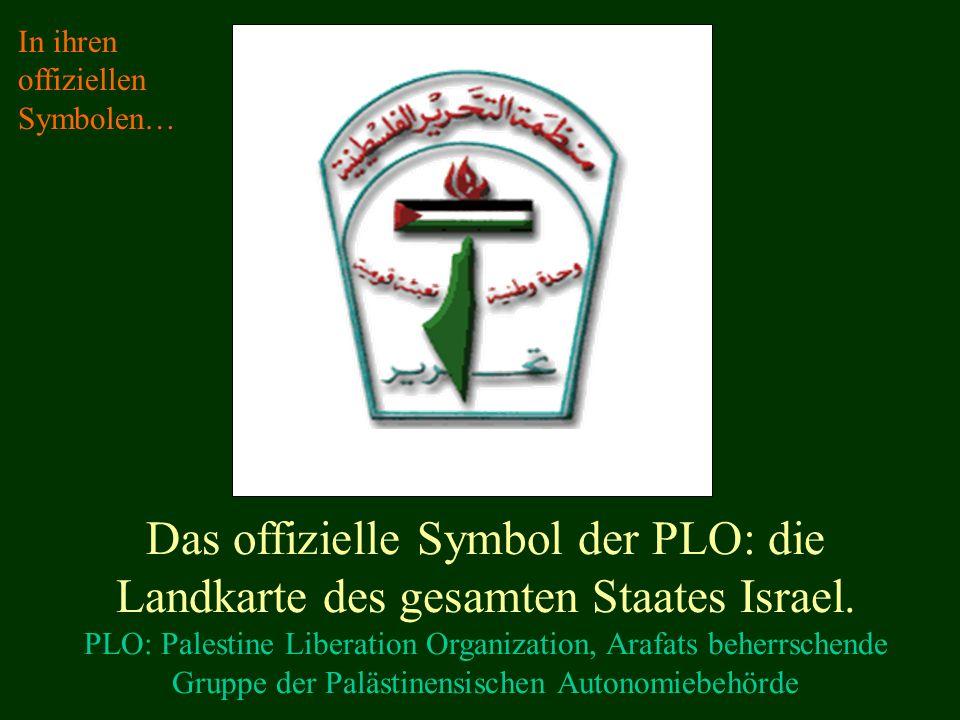 Das offizielle Symbol der PLO: die Landkarte des gesamten Staates Israel.