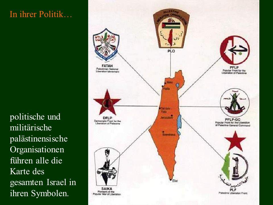 politische und militärische palästinensische Organisationen führen alle die Karte des gesamten Israel in ihren Symbolen.