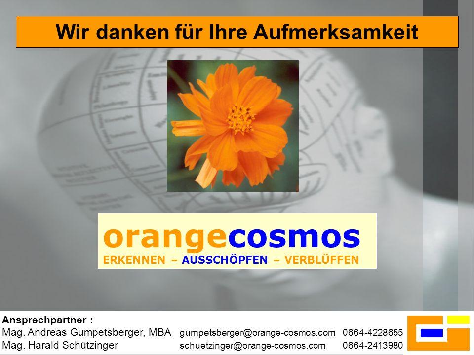 19 Wir danken für Ihre Aufmerksamkeit Ansprechpartner : Mag. Andreas Gumpetsberger, MBA gumpetsberger@orange-cosmos.com0664-4228655 Mag. Harald Schütz