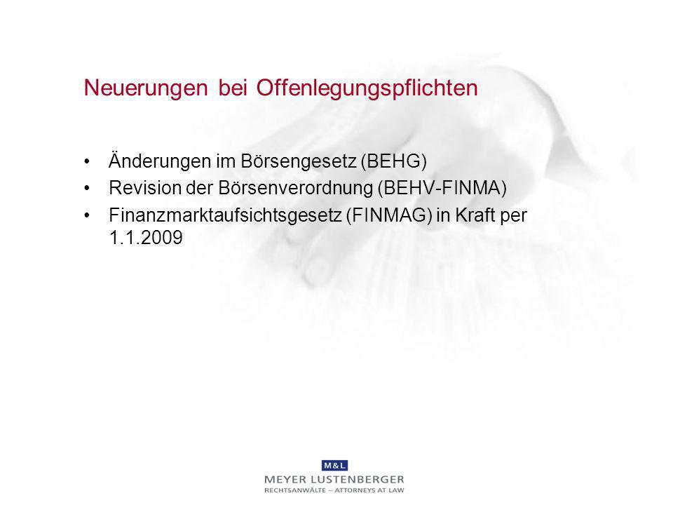 Neuerungen bei Offenlegungspflichten Änderungen im Börsengesetz (BEHG) Revision der Börsenverordnung (BEHV-FINMA) Finanzmarktaufsichtsgesetz (FINMAG)