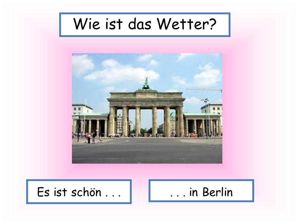 Es ist schön... Wie ist das Wetter?... in Berlin