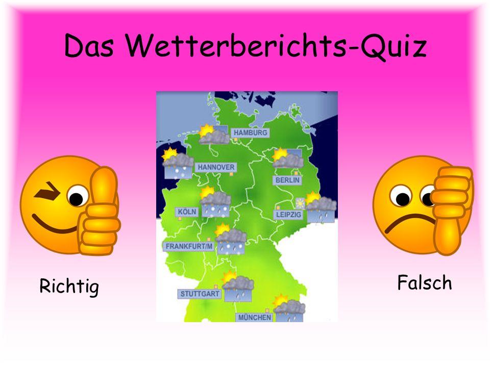 Das Wetterberichts-Quiz Richtig Falsch
