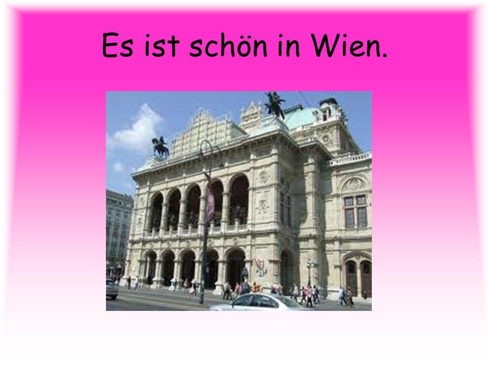 Es ist schön in Wien.