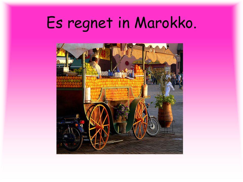 Es regnet in Marokko.