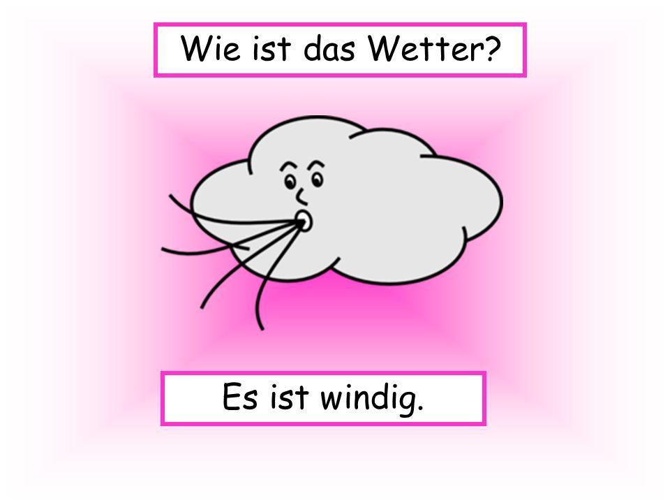Es ist windig. Wie ist das Wetter?