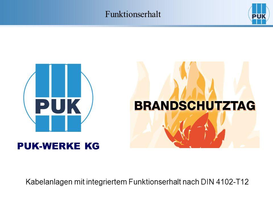 PUK-WERKE KG Kabelanlagen mit integriertem Funktionserhalt nach DIN 4102-T12 Funktionserhalt