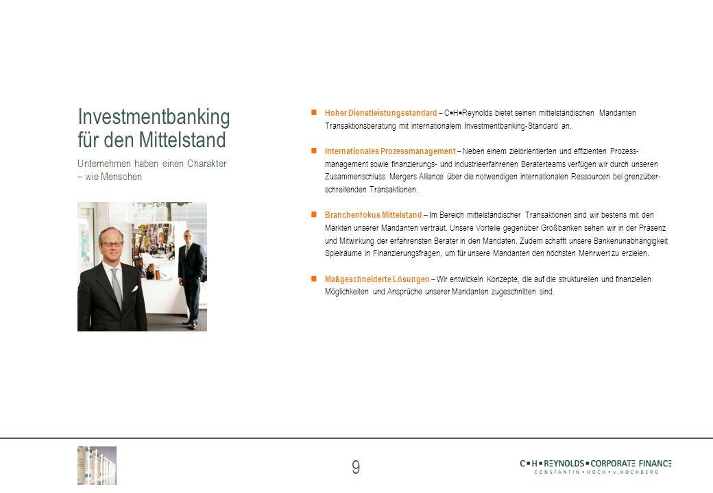 9 Investmentbanking für den Mittelstand Unternehmen haben einen Charakter – wie Menschen Hoher Dienstleistungsstandard – C H Reynolds bietet seinen mi