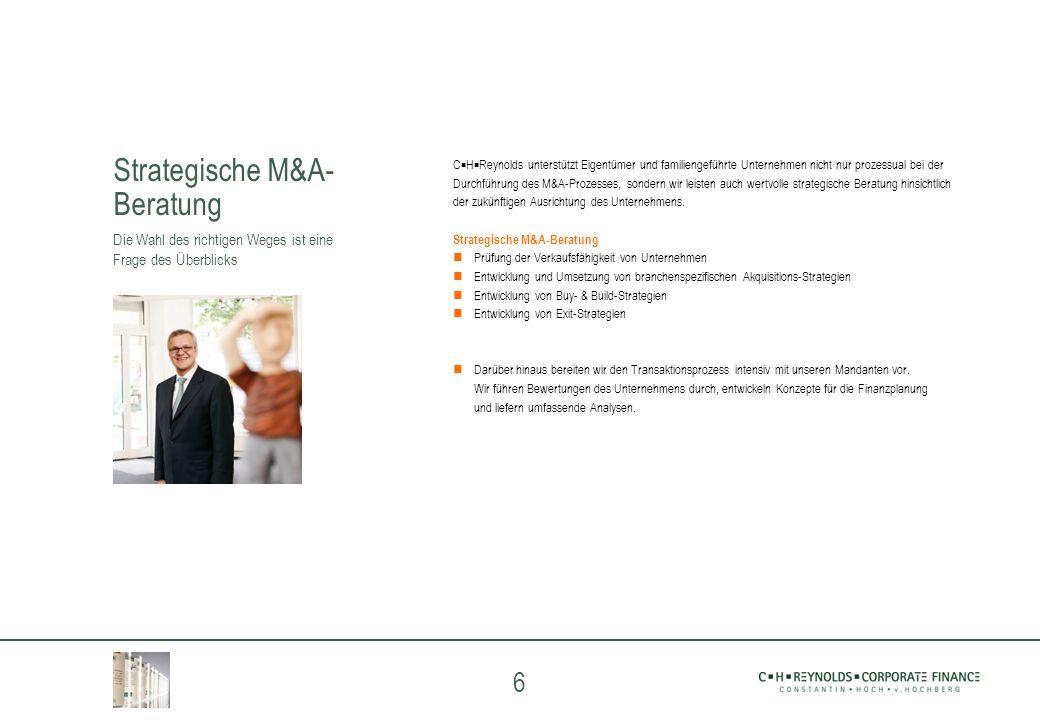 6 C H Reynolds unterstützt Eigentümer und familiengeführte Unternehmen nicht nur prozessual bei der Durchführung des M&A-Prozesses, sondern wir leiste