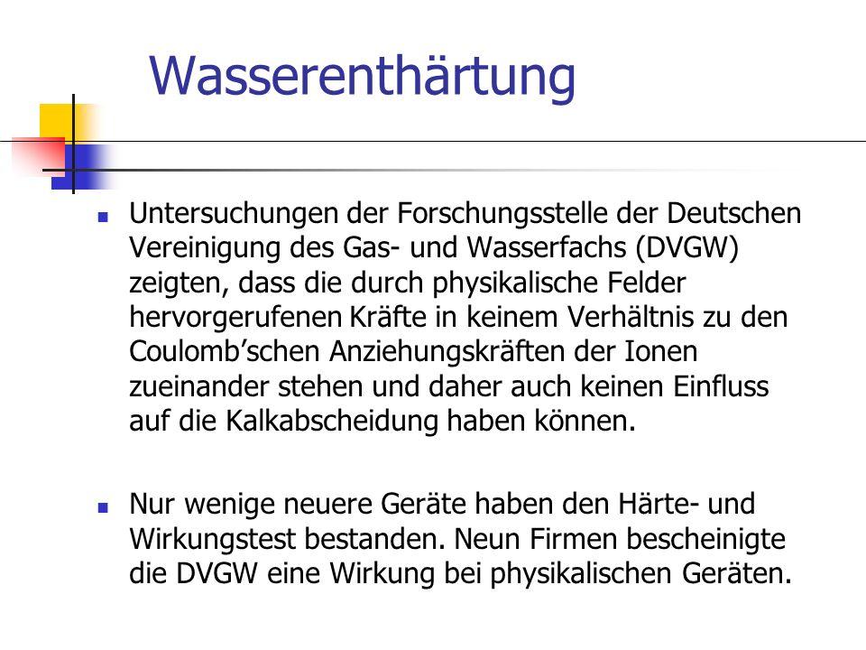 Untersuchungen der Forschungsstelle der Deutschen Vereinigung des Gas- und Wasserfachs (DVGW) zeigten, dass die durch physikalische Felder hervorgeruf