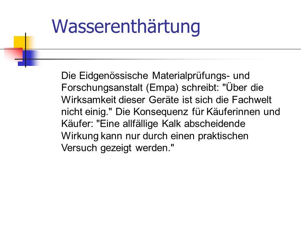 Die Eidgenössische Materialprüfungs- und Forschungsanstalt (Empa) schreibt:
