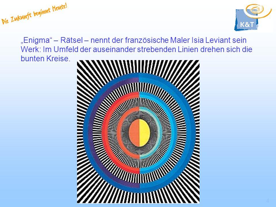 4 Enigma – Rätsel – nennt der französische Maler Isia Leviant sein Werk: Im Umfeld der auseinander strebenden Linien drehen sich die bunten Kreise.