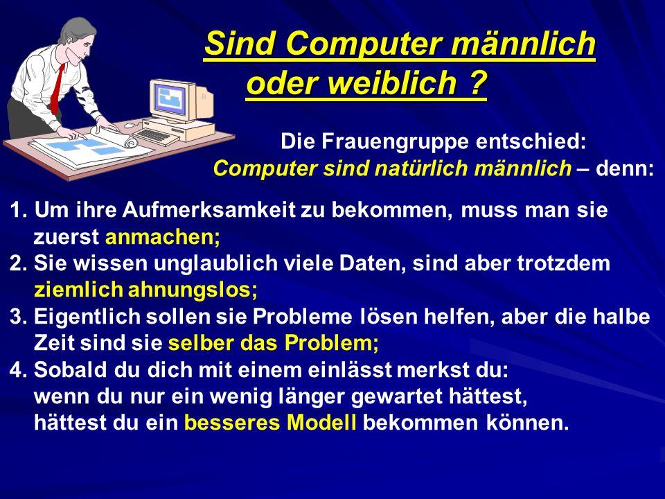 Sind Computer männlich oder weiblich .