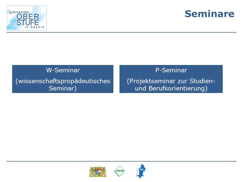 W-Seminar (wissenschaftspropädeutisches Seminar) P-Seminar (Projektseminar zur Studien- und Berufsorientierung)