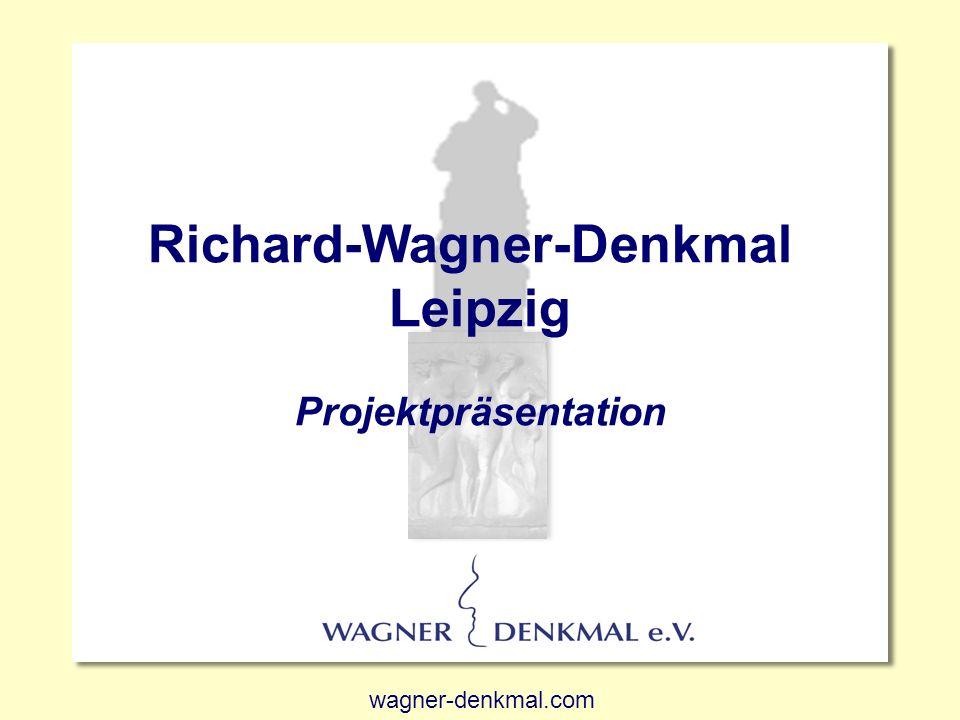 Richard Wagner Richard-Wagner-Denkmal Leipzig Projektpräsentation wagner-denkmal.com