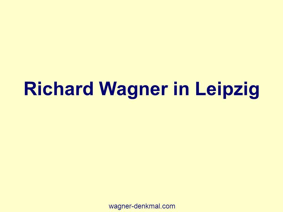 11 Richard Wagner in Leipzig wagner-denkmal.com