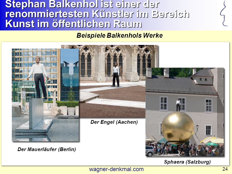 24 Beispiele Balkenhols Werke Der Mauerläufer (Berlin) Sphaera (Salzburg) Der Engel (Aachen) Stephan Balkenhol ist einer der renommiertesten Künstler im Bereich Kunst im öffentlichen Raum wagner-denkmal.com