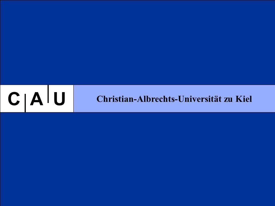 C A U Christian-Albrechts-Universität zu Kiel