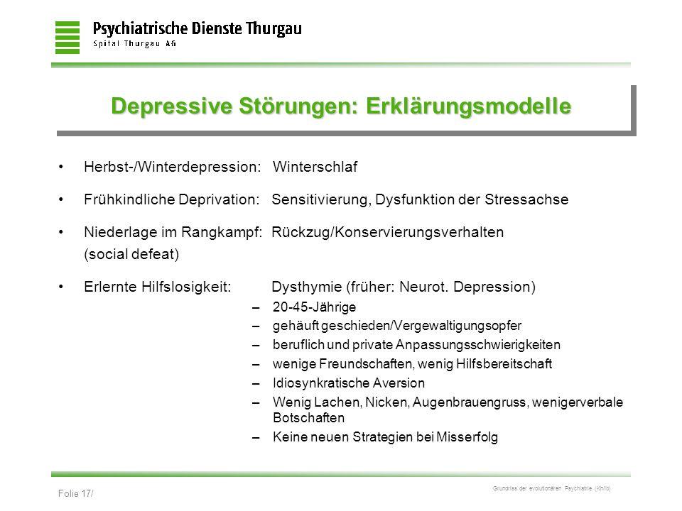 Folie 17/ Grundriss der evolutionären Psychiatrie (Kn/ib) Depressive Störungen: Erklärungsmodelle Herbst-/Winterdepression: Winterschlaf Frühkindliche