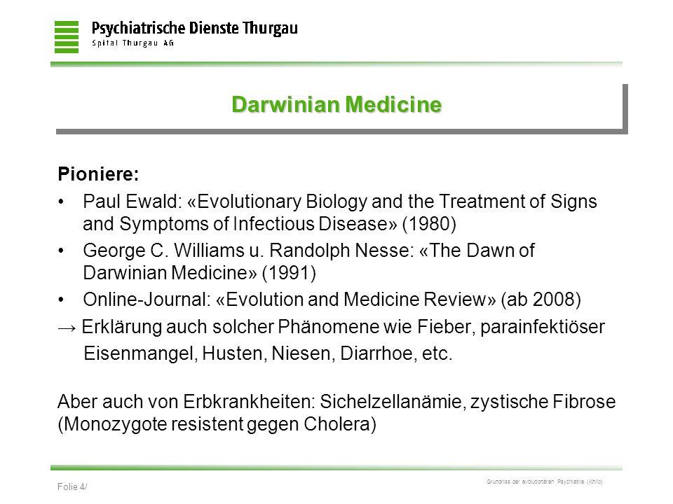 Folie 5/ Grundriss der evolutionären Psychiatrie (Kn/ib) Evolutionäre Psychologie (Evolutionspsychologie) Definition: Die E.
