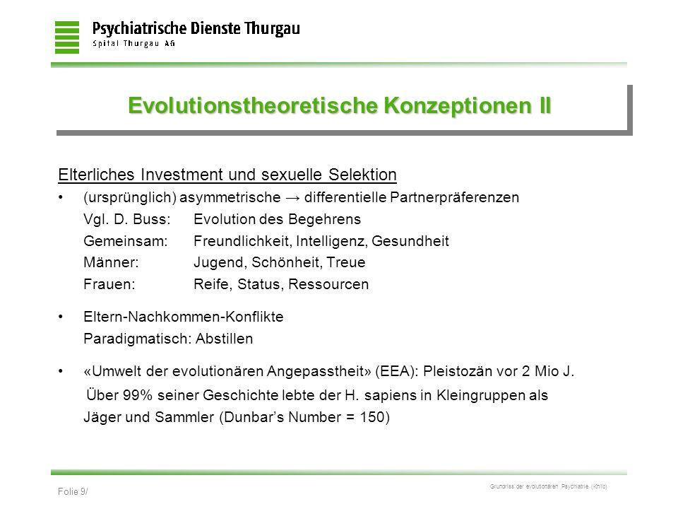 Folie 9/ Grundriss der evolutionären Psychiatrie (Kn/ib) Evolutionstheoretische Konzeptionen II Elterliches Investment und sexuelle Selektion (ursprün